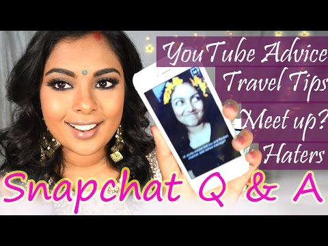 Advice for upcoming youtubers, Depressing Haters, Speaking in Hindi, Travel Tips - Snapchat Q&A