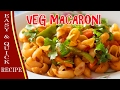 Veg Macaroni Recipe || Step by Step Tutorial || Anyone can make at Home