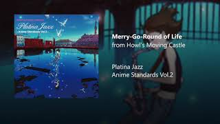 Platina Jazz - Merry-Go-Round Of Life (from Howl's Moving Castle)