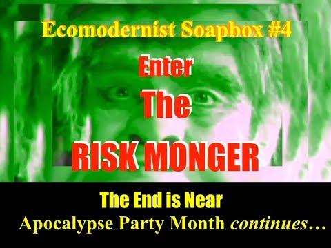 Ecomodernist Soapbox #4 Enter the Risk Monger