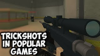 HITTING TRICKSHOTS IN POPULAR ROBLOX GAMES
