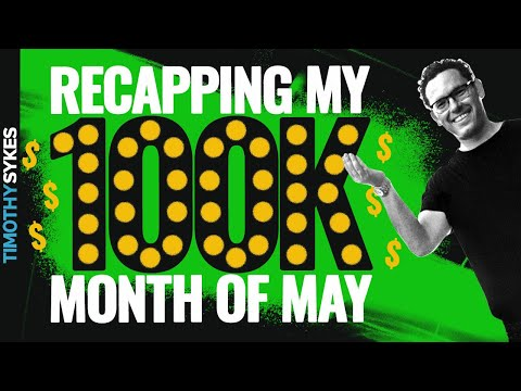Recapping My $100K Month of May