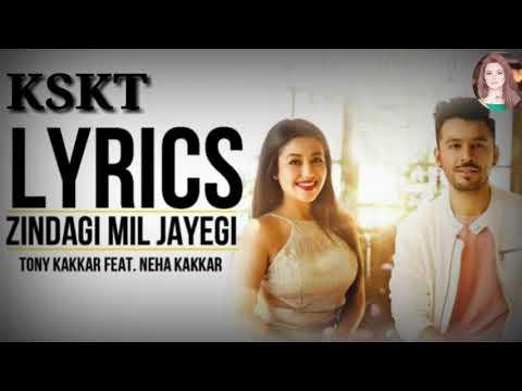 Zindagi Mil Jayegi Full Song Lyrics –...