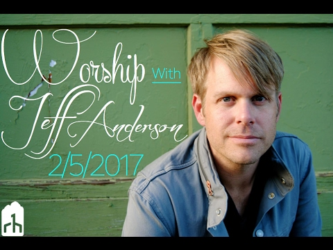 Worship with Jeff Anderson at Redemption Hill Calvary Chapel
