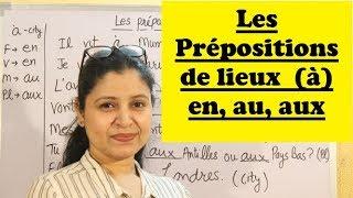 Les Prépositions de lieux ( à ) en, au, aux ! Prepositions used with countries and cities...