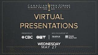 The 2020 Canadian Screen Awards Virtual Presentation - Wednesday, May 27, 2020