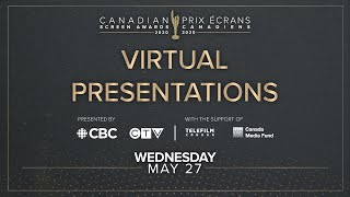The 2020 Canadian Screen Awards Virtual Presentation - Wednesday, May 27, 2020