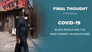 Black people are dying rapidly more than others from the Coronavirus