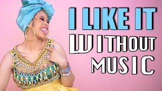 CARDI B - I Like It (#WITHOUTMUSIC Parody)