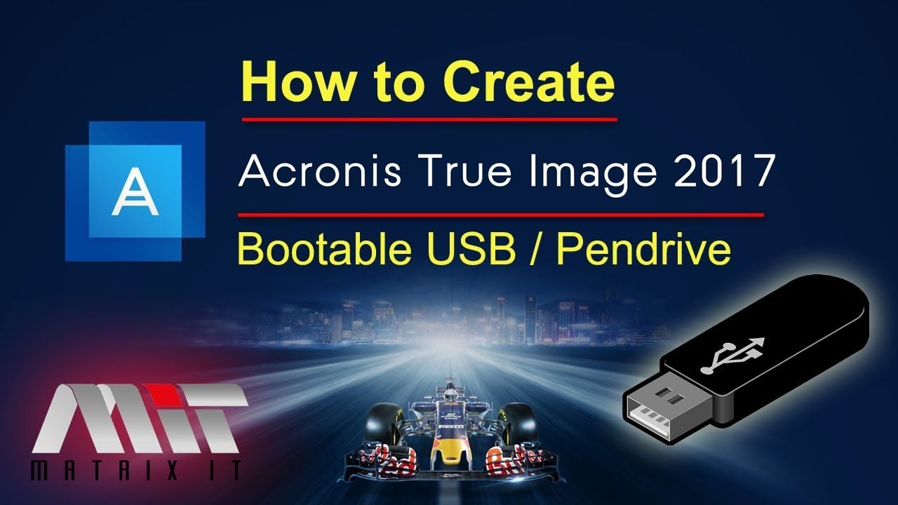 How To Create Acronis Bootable Usb Acronis Bootable Pendrive Acronis Boot Disk