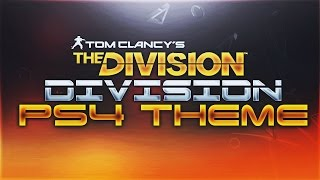 """""""THE DIVISION PS4 THEME"""""""