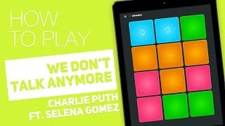 How to play: WE DON'T TALK ANYMORE (Charlie Puth Ft. Selena Gomez) - SUPER PADS - Distance Kit