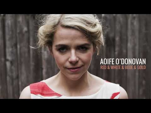 Aoife O'Donovan - Red & White & Blue & Gold (Acoustic) (Official Audio)