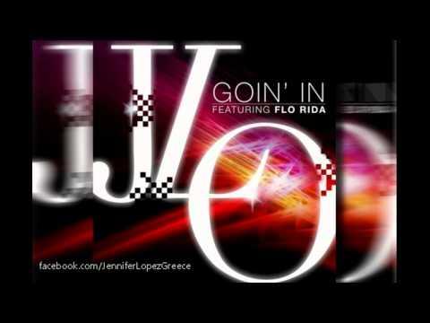 Jennifer Lopez - Goin' In ft. Flo Rida (Official)