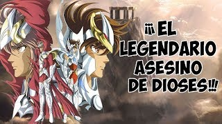 ¡El Legendario Asesino de Dioses! - Saint Seiya