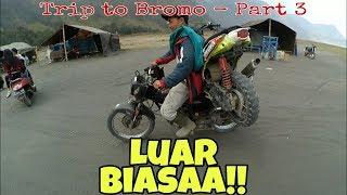 Riding di BROMO bareng XYI (Part 3 - Terakhir)