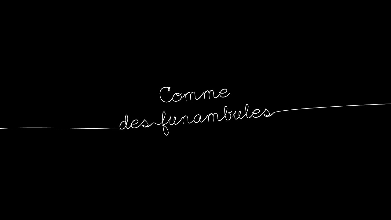 COMME DES FUNAMBULES - TRAILER  (english subtitles)