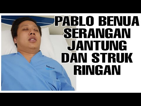 PABLO BENUA KENA SERANGAN JANTUNG DAN STRUK RINGAN !