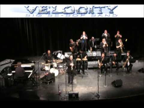 Velocity Big Be-Bop Band - Blue Birdland and Give ...