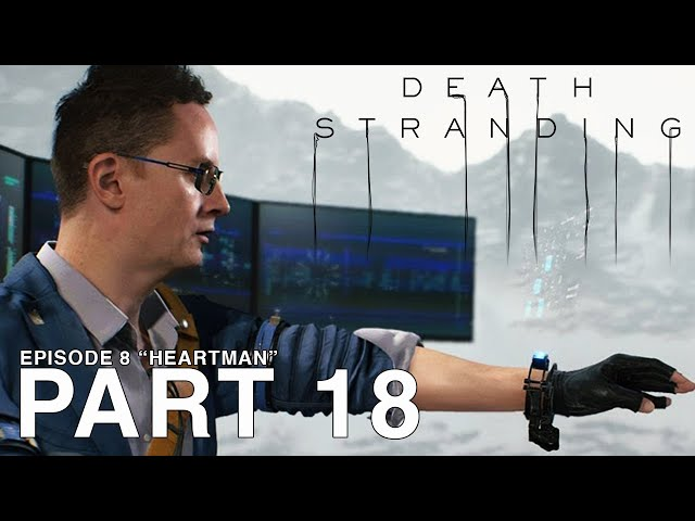 DEATH STRANDING - Part 18 - Episode 8 - Heartman - [PC Walkthrough Gameplay] - No Commentary