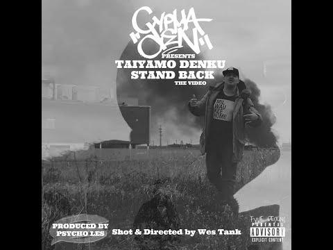 "Taiyamo Denku - ""Stand Back"" ( prod by Psycho Les of The Beatnuts )"