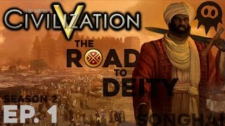 Civilization 5: The Road to Deity | Let's Play: Songhai (Immortal) - Ep. 1