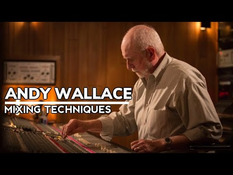 Music Production - Andy Wallace Mixing Techniques
