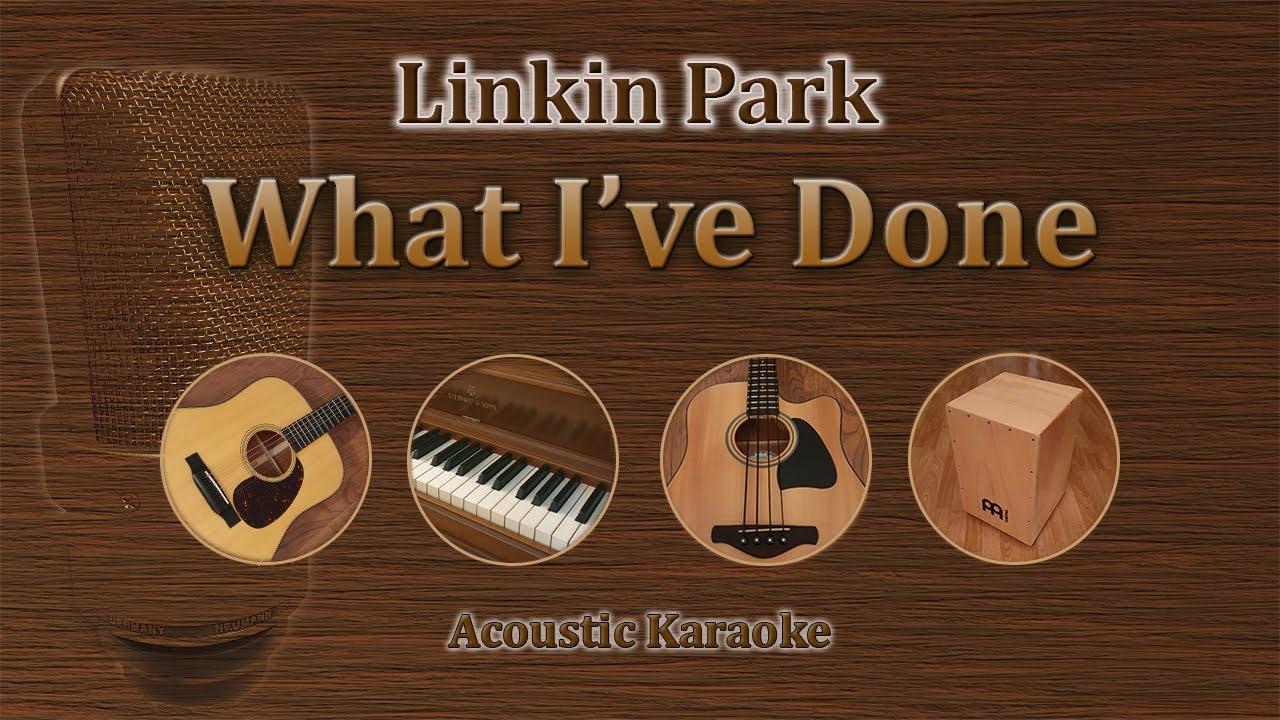 karaoke linkin park what i ve done