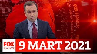 Siyasette sıcak gelişmeler! 9 Mart 2021 Selçuk Tepeli ile FOX Ana Haber