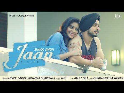 Jaan Full Video I Anmol Singh I Priyanka Bhardwaj I San-b |  House Of Musique