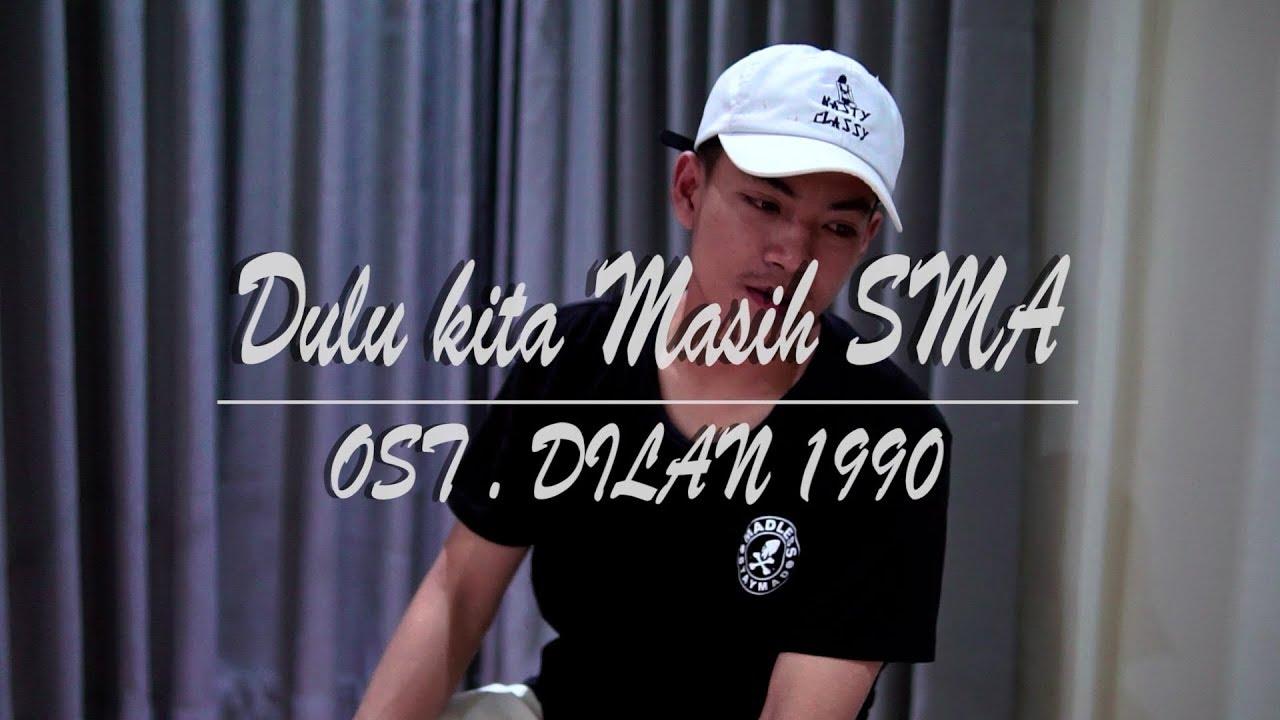 OST DILAN 1990 - Dulu Kita Masih SMA (COVER) - YouTube