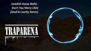 Swedish House Mafia - Don't You Worry Child (Emdi & Coorby Remix) | TRAP