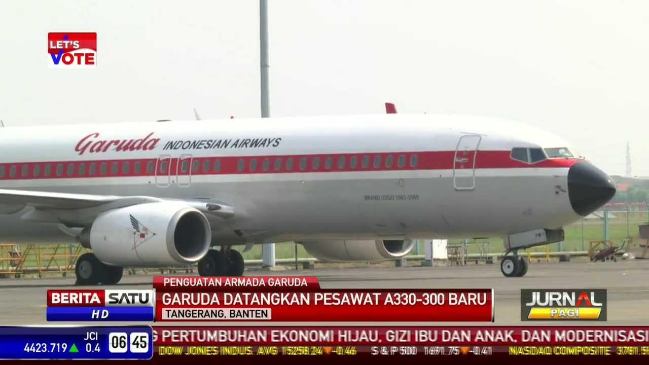 Pesawat Baru Garuda Indonesia Tiba di Soekarno Hatta  YouTube