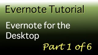 Evernote tutorial - Part 1 of 6 - Evernote for the desktop