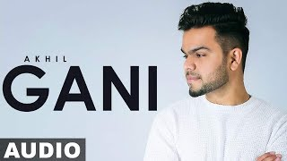 Gani (Full Audio) | Akhil Feat Manni Sandhu | Latest Punjabi Songs 2019 | Speed Records