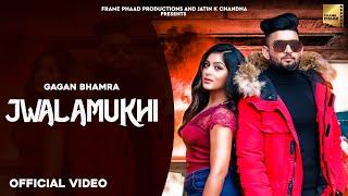 New Punjabi Song 2020 | Jwalamukhi - Gagan Bhamra ft Kamiya | Latest Punjabi Song 2020