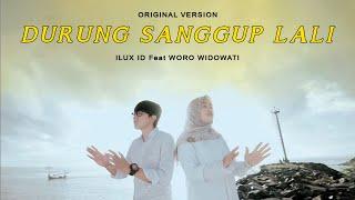 DURUNG SANGGUP LALI - ILUX ID feat WORO WIDOWATI (OFFICIAL)