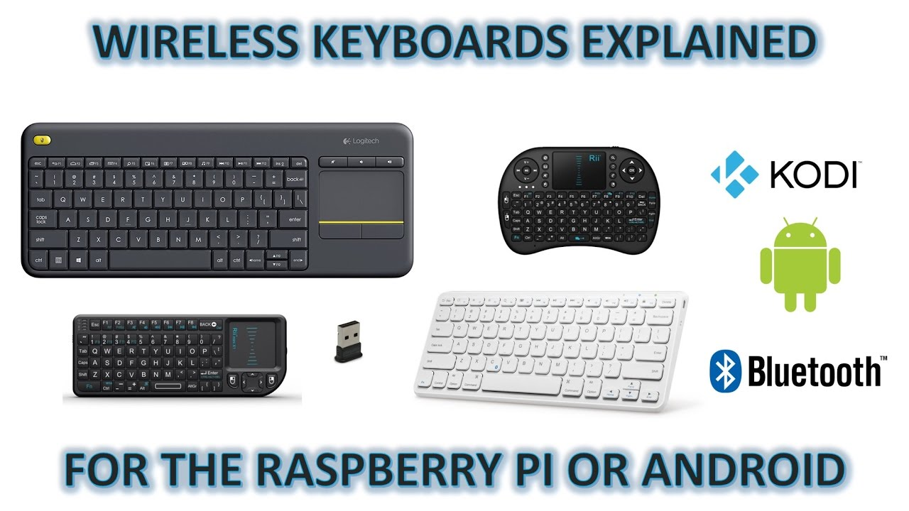 5ce1cf1efc4 Wireless vs Wireless/Bluetooth Keyboards for Raspberry Pi 3 (Kodi) and  Android Phones/Tablets