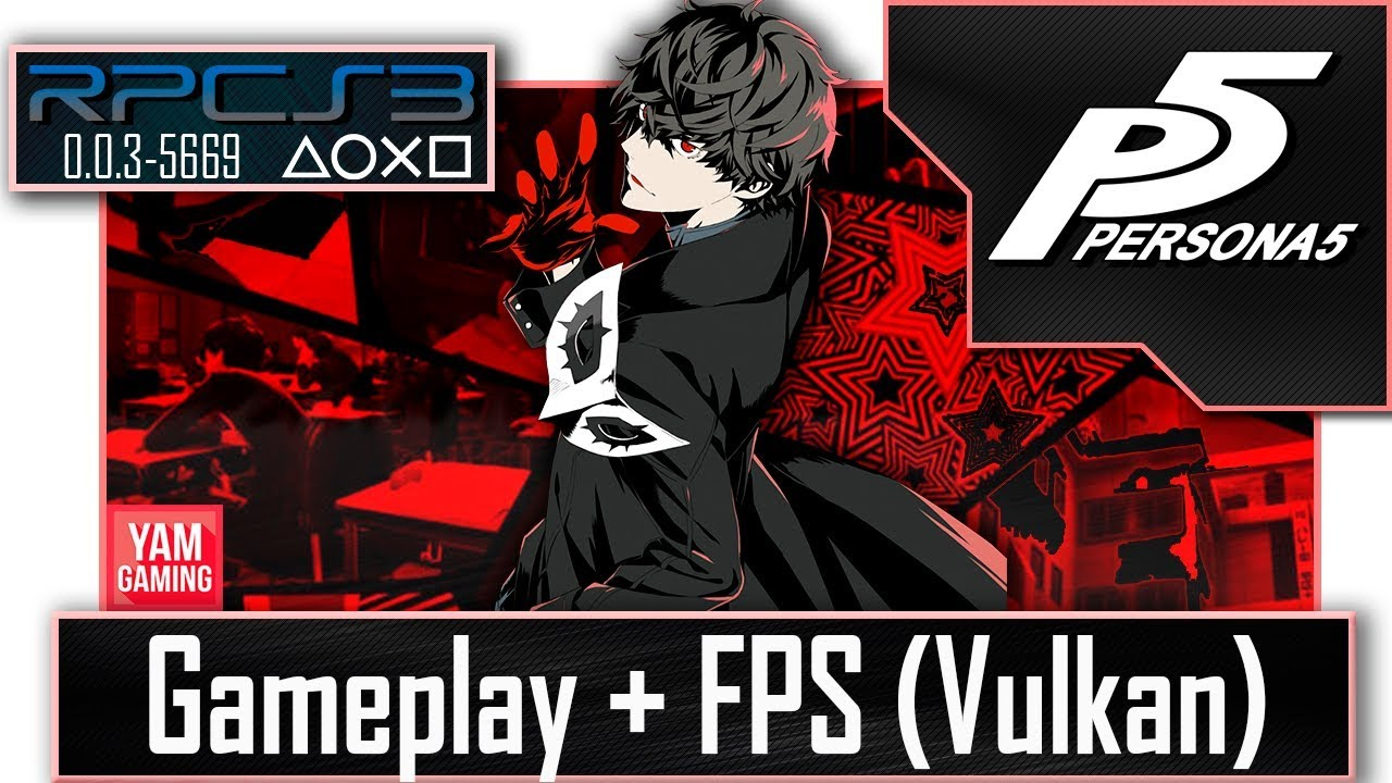 [Rpcs3 0 0 3-5669] Persona 5 | Gameplay + Fps test