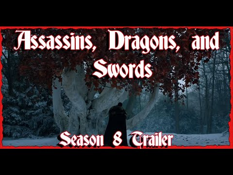 🧙♂️ Assassins, Dragons, And Swords: Game Of Thrones Season 8 Trailer Analysis