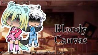 // Bloody Canvas \\ Part 2 // Halloween Special Gacha Life Series \\ Original? // Gacha \\ YouTube Videos
