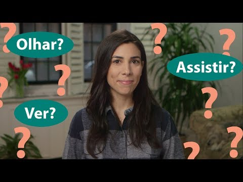 To look, to see or to watch? – How to use these verbs in Portuguese.
