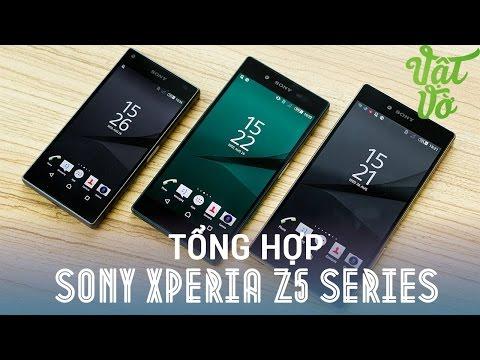 Vật Vờ| Tổng hợp thông tin trên tay Sony Xperia Z5/Z5 Premium/Z5 Compact