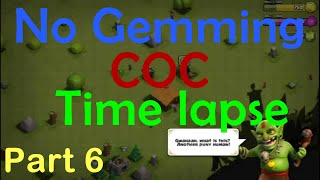 TH1 to TH9 MAX COC Time Lapse No Gemming | Part 6 | Clash of Clans
