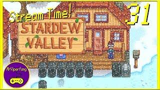 Stream Time! - Stardew Valley [Part 31]