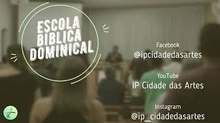 Escola Bíblica Dominical | Igreja Presbiteriana da Cidade das Artes | 12/07/2020