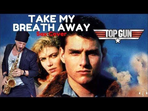 Take My Breath Away - Berlin Alto Sax Cover Karaoke (top Gun Soundtrack)