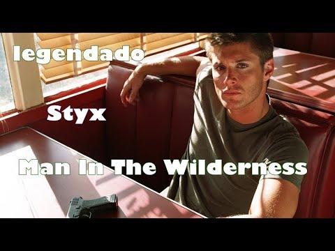Styx- Man In The Wilderness Legendado
