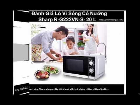 Lò Vi Sóng Có Nướng Sharp R G222VN S  20L Có Nên Mua Hay Không ?