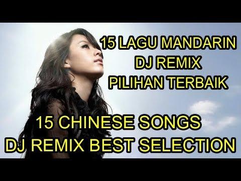 15 Lagu Mandarin DJ Remix Pilhan Terbaik